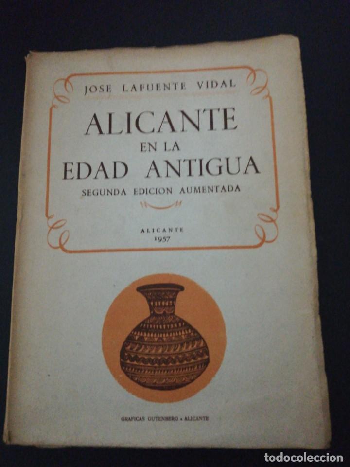 JOSÉ LAFUENTE VIDAL, ALICANTE EN LA EDAD ANTIGUA (Libros de Segunda Mano - Historia Antigua)