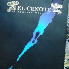 Libros de segunda mano: EL CENOTE EL REGRESO MAYA 2012 POR LUCIANO COLMAN Y TOMÁS VERÁ BARROS. Lote 156259161