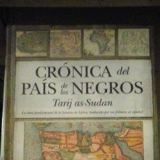 Libros de segunda mano: CRONICA DEL PAIS DE LOS NEGROS. TARIJ AS-SUDAN (JAÉN, 2011) LA PRIMERA HISTORIA DE LOS IMPERIOS AFRI. Lote 156272478