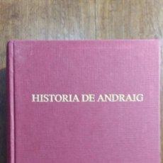 Libros de segunda mano: HISTORIA DE ANDRAIG. D. JUAN BTA. ENSENYAT Y PUJOL. 2 TOMOS EN UN VOLUMEN. Lote 156351610