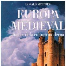 Libros de segunda mano: EUROPA MEDIEVAL. RAICES DE LA CULTURA MODERNA. VER INDICES DE CONTENIDO Y DE MAPAS. Lote 156470338