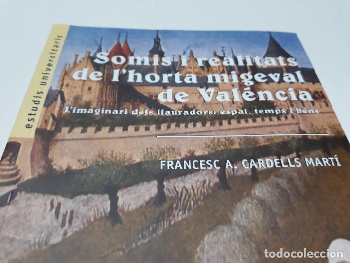 Libros de segunda mano: Somis i realitats de lhorta migeval de Valéncia Limaginari dels llauradors: espai, temps i bens - Foto 2 - 156549338