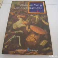 Libros de segunda mano: ROGER DE FLOR Y LOS ALMOGAVARES. Lote 157840406