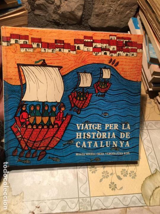 ANTIGUO LIBRO VIATGE PER LA HISTORIA DE CATALUNYA AÑOS 70 CAVALL FORT. (Libros de Segunda Mano - Historia Antigua)
