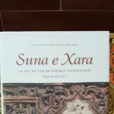 Libros de segunda mano: SUNA E XARA,LEY DE LOS MUDEJARES VALENCIANOS. Lote 158314612