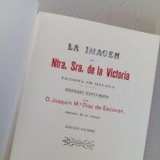 Libros de segunda mano: 1898.NUESTRA SEÑORA DE LA VICTORIA. MALAGA. INTERESANTE EDICION FACSIMIL.. Lote 158393716