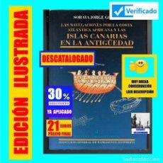 Libros de segunda mano: LAS NAVEGACIONES POR LA COSTA ATLÁNTICA AFRICANA E ISLAS CANARIAS EN LA ANTIGÜEDAD SORAYA JORGE. Lote 158414254