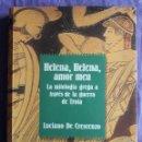 Libros de segunda mano: HELENA, HELENA, AMOR MEU. LA MITOLOGIA GREGA A TRAVÉS DE LA GUERRA DE TROIA / LUCIANO DE CRESCENDO /. Lote 158418970