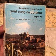 Libros de segunda mano: ANTIGUO LIBRO L'ESGLÉSIA ROMÀNICA DE SANT PONÇ DE CORBERA SEGLE XI AÑO 1974. Lote 158448542