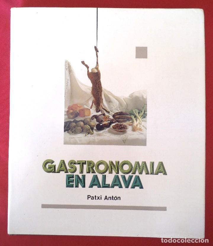 GASTRONOMIA EN ALAVA POR PATXI ANTÓN. 1991 (Libros de Segunda Mano - Historia Antigua)