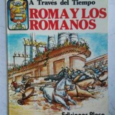 Libros de segunda mano: ROMA Y LOS ROMANOS A TRAVÉS DEL TIEMPO EDICIONES PLESA. Lote 158776334
