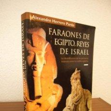 Libros de segunda mano: FARAONES DE EGIPTO, REYES DE ISRAEL (MUSEU EGIPCI, 1999) ALEXANDRE HERRERO PARDO. Lote 158934578