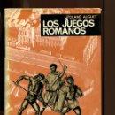 Libros de segunda mano: ROLAND AUGUET . LOS JUEGOS ROMANOS. ED. AYMÀ 1972. 1ª EDICIÓN. TAPA DURA. Lote 159247494