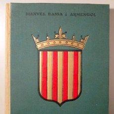Libros de segunda mano: BASSA I ARMENGOL, MANUEL - ORIGEN DE L'ESCUT CATALÀ. ESTUDI HISTÒRICA - BARCELONA 1961 - IL·LUSTRAT. Lote 159332453
