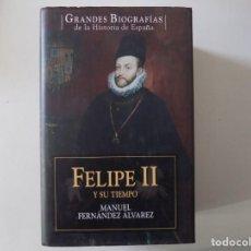 Libros de segunda mano: LIBRERIA GHOTICA. FERNANDEZ ALVAREZ. FELIPE II Y SU TIEMPO. 2007. FOLIO MENOR. . Lote 159576786