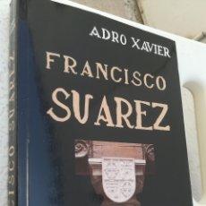 Libros de segunda mano: FRANCISCO SUÁREZ EN LA ESPAÑA DE SU ÉPOCA POS ADRO XAVIER, PRIMERA EDICIÓN. Lote 159672962