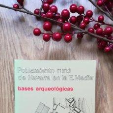 Libros de segunda mano: POBLAMIENTO RURAL DE NAVARRA EN LA EDAD MEDIA. BASES ARQUEOLÓGICAS. . Lote 159867106