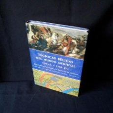 Libros de segunda mano: TECNICAS BELICAS DEL MUNDO MEDIEVAL 500 A. C - 1500 D. C - VARIOS AUTORES. Lote 159886762
