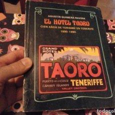 Libros de segunda mano: ESPECTACULAR TOMO EL HOTEL TAORO CIEN AÑOS DE TURISMO EN TENERIFE 1890-1990 AGUSTIN GUIMERA RAVINA. Lote 159895062