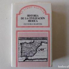 Libros de segunda mano - LIBRERIA GHOTICA. OLIVEIRA MARTINS. HISTORIA DE LA CIVILIZACIÓN IBÉRICA. 1988. EDITORIAL AGUILAR. - 160306306