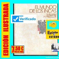 Libros de segunda mano: EL MUNDO DE LOS INCAS - WILLIAM H. PRESCOTT - IMPERIO INCAICO - CÍRCULO DE LECTORES - EXCELENTE. Lote 160311614