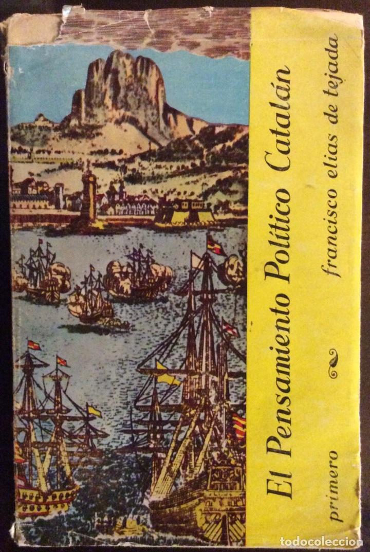 EL PENSAMIENTO POLÍTICO CATALÁN 1. LA CATALUÑA CLÁSICA 987-1479. FRANCISCO ELÍAS DE TEJADA. 1963 (Libros de Segunda Mano - Historia Antigua)