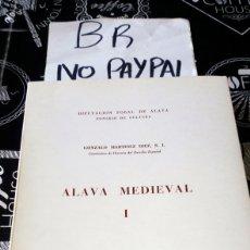 Libros de segunda mano: ÁLAVA MEDIEVAL 1 GONZALO MARTÍNEZ DÍEZ DIPUTACIÓN FORAL DE ÁLAVA VER FOTOS ESTADO ALGUNA MANCHA. Lote 160693168