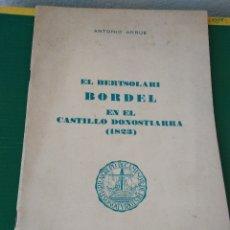 Libros de segunda mano: EL BERTSOLARI BORDEL EN EL CASTILLO DONOSTIARRA 1823 // ANTONIO ARRUE 1971. Lote 35069699