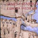 Libros de segunda mano: VIAJES Y VIAJEROS EN LA EUROPA MEDIEVAL. CSIC LUNWERG 2007. TAPA DURA PERFECTO. GRAN FORMATO. Lote 160970426