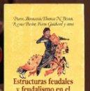 Libros de segunda mano: P. BONNAISSIE. ESTRUCTURAS FEUDALES Y FEUDALISMO EN EL MUNDO MEDITERRANEO.Hª. MEDIEVAL. ED.CRITICA . Lote 161664942