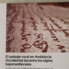 Libros de segunda mano: EL PAISAJE RURAL EN ANDALUCÍA OCCIDENTAL DURANTE LOS SIGLOS BAJOMEDIEVALES.. Lote 162386648