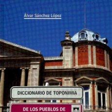 Libros de segunda mano: DICCIONARIO DE TOPONIMÍA DE LOS PUEBLOS DE CIUDAD REAL. Lote 162726844