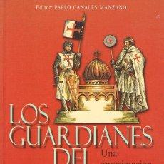 Libros de segunda mano: LOS GUARDIANES DEL TEMPLO. UNA APROXIMACIÓN A LOS TEMPLARIOS (PABLO CANALES) VER INDICE. Lote 163502074
