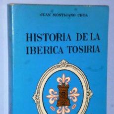 Libros de segunda mano: HISTORIA DE LA IBÉRICA TOSIRIA, LA ACTUAL TORREDONJIMENO. Lote 163580190