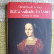 Libros de segunda mano: BEATRIZ GALINDO, LA LATINA - MAESTRA DE REINAS. Lote 163991838