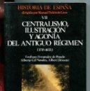 Libros de segunda mano: HISTORIA ESPAÑA VOL.VII. CENTRALISMO, ILUSTRACIÓN Y AGONÍA DEL ANTIGUO RÉGIMEN. ED. LABOR 1987. . Lote 164581278