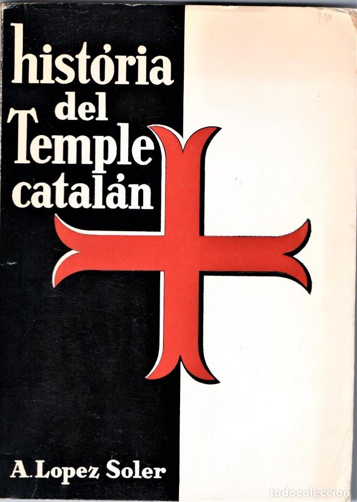 LIBRO,HISTORIA DEL TEMPLE CATALAN,AÑO 1966,CABALLEROS TEMPLARIOS EN CATALUÑA,RARO DE CONSEGUIR (Libros de Segunda Mano - Historia Antigua)
