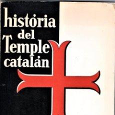 Libros de segunda mano: LIBRO,HISTORIA DEL TEMPLE CATALAN,AÑO 1966,CABALLEROS TEMPLARIOS EN CATALUÑA,RARO DE CONSEGUIR. Lote 165093938