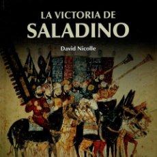 Libros de segunda mano: LA VICTORIA DE SALADINO. DAVID NICOLLE. OSPREY PUBLISHING 2011. Lote 165521182