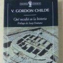 Libros de segunda mano: ¿QUÉ SUCEDIÓ EN LA HISTORIA? - V. GORDON CHILDE - CRÍTICA - 2ª EDICIÓN - AÑO 2008. Lote 165540050