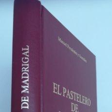 Libros de segunda mano: EL PASTELERO DE MADRIGAL NOVELA HISTÓRICA DURANTE EL REINADO DE FELIPE II, ARTAX, 1988. Lote 165670462
