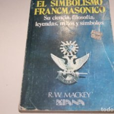 Libros de segunda mano: EL SIMBOLISMO FRANCMASONICO. Lote 166070870