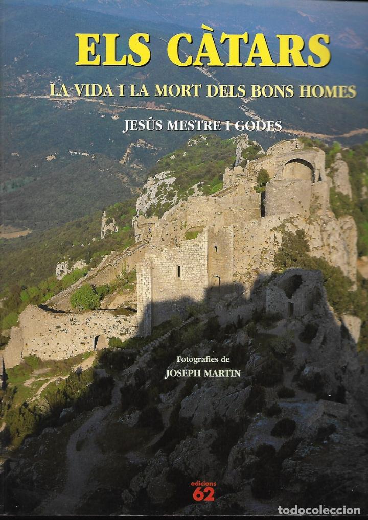 ELS CÀTARS. LA VIDA I LA MORT DELS BONS HOMES. CO. RG. (Libros de Segunda Mano - Historia Antigua)