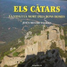 Libros de segunda mano: ELS CÀTARS. LA VIDA I LA MORT DELS BONS HOMES. CO. RG.. Lote 166461250