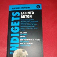 Libros de segunda mano: JACINTO ANTON, INDIGETS. Lote 166581302