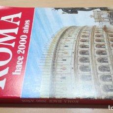Libros de segunda mano: ROMA HACE 2000 AÑOS/ A C CARPICECI/ ARQUEOLOGÍA DIVULGATIVO/ / F202-203. Lote 166669666