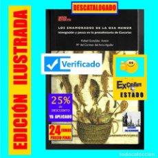 Libros de segunda mano: LOS ENAMORADOS DE LA OSA MENOR - NAVEGACIÓN Y PESCA EN LA PROTOHISTORIA DE CANARIAS - EXCELENTE. Lote 166787714