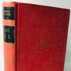 Libros de segunda mano: LAS SS ·· ···GEORGE H. STEIN ·· 1973 ·· LUIS DE CARALT. Lote 167447768