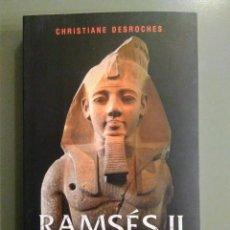 Libros de segunda mano: RAMSES II, LA VERDADERA HISTORIA. CHRISTIANE DESROCHES.. Lote 167552112