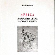 Libros de segunda mano: ÁFRICA. ICONOGRAFÍA DE UNA PROVINCIA ROMANA. (F. SALCEDO) 1996 - SIN USAR. Lote 167794052